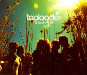 Cover - Toploader: Time Of My Life
