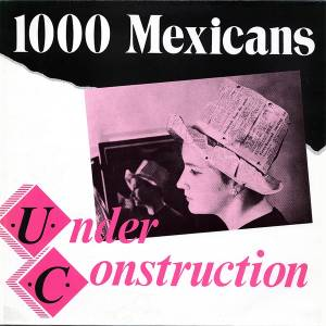 Cover - 1000 Mexicans: Under Construction