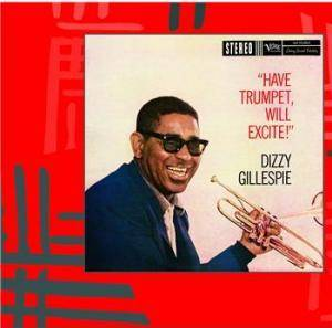 Cover - Dizzy Gillespie: Have Trumpet, Will Excite!