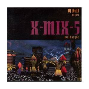 DJ Hell Presents X-Mix-5 The Tracks - Cover