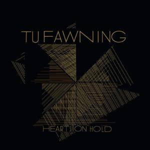Tu Fawning: Hearts On Hold - Cover