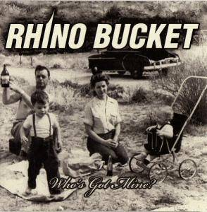 Cover - Rhino Bucket: Who's Got Mine