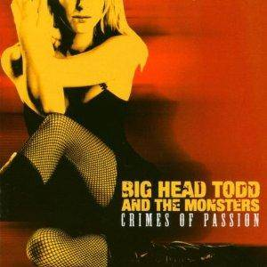 Cover - Big Head Todd & The Monsters: Crimes Of Passion