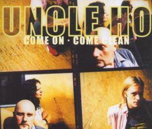 Cover - Uncle Ho: Come On Come Clean