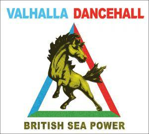 Cover - British Sea Power: Valhalla Dancehall