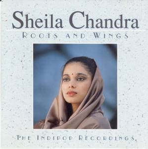 Cover - Sheila Chandra: Roots And Wings