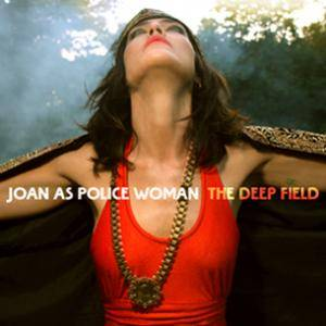 Joan As Police Woman: Deep Field, The - Cover