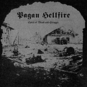 Pagan Hellfire: Spirit Of Blood And Struggle - Cover