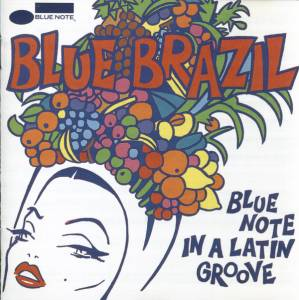 Cover - Edu Lobo: Blue Brazil - Blue Note In A Latin Groove