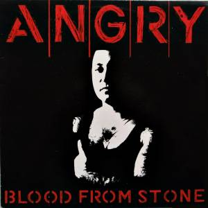 Angry: Blood From Stone - Cover