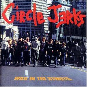 Circle Jerks: Wild In The Streets - Cover