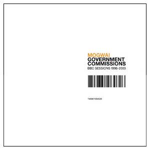 Mogwai: Government Commissions: BBC Sessions 1996-2003 - Cover
