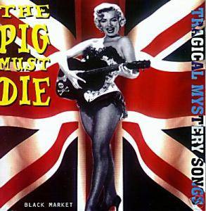 Cover - Pig Must Die, The: Tragical Mystery Songs