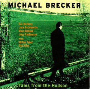 Cover - Michael Brecker: Tales From The Hudson