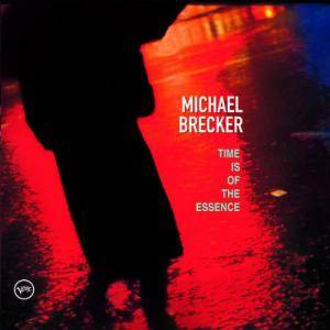 Cover - Michael Brecker: Time Is Of The Essence