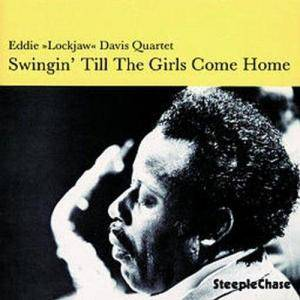 "Cover - Eddie ""Lockjaw"" Davis: Swingin' Till The Girls Come Home"