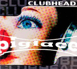 Cover - Pigface: Clubhead