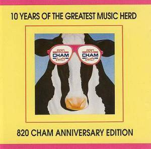 Cover - Radney Foster: 820 CHAM - The Greatest Music Herd: One Hit After Anudder!
