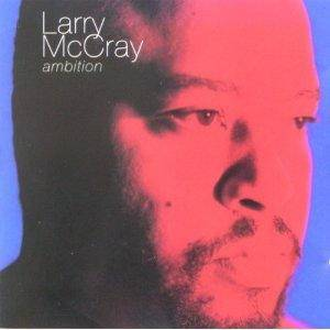 Larry McCray: Ambition - Cover