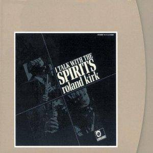 Cover - Roland Kirk: I Talk With The Spirits