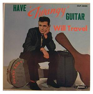 "Cover - Duane Eddy: Have ""Twangy"" Guitar, Will Travel"