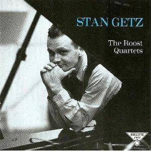 Cover - Stan Getz: Roost Quartets, The