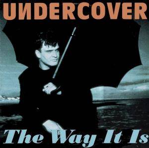 Cover - Undercover: Way It Is, The