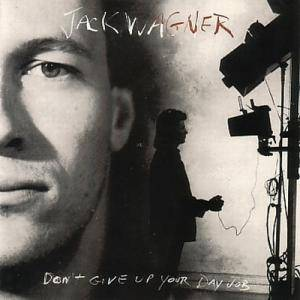 Jack Wagner: Don't Give Up Your Day Job - Cover