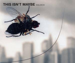 Cover - Waldeck: This Isn't Maybe