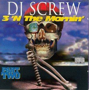 Cover - DJ Screw: 3 'N The Mornin' Part Two