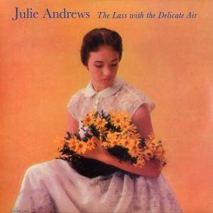 Cover - Julie Andrews: Lass With The Delicate Air, The