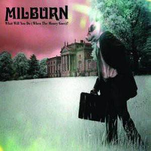 Cover - Milburn: What Will You Do (When The Money Goes)?