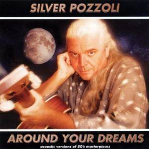 Cover - Silver Pozzoli: Around Your Dreams
