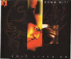 Cover - Shit Lives On: Komm Mit