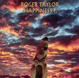 Cover - Roger Taylor: Happiness?