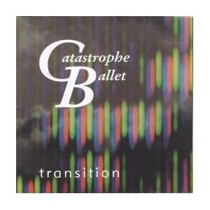 Cover - Catastrophe Ballet: Transition