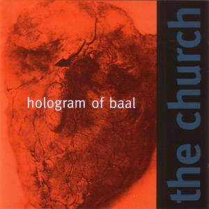 Cover - Church, The: Hologram Of Baal