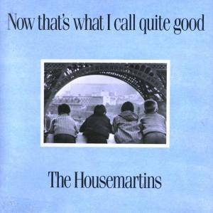The Housemartins: Now That's What I Call Quite Good - Cover