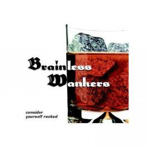 Cover - Brainless Wankers: Consider Yourself Rocked