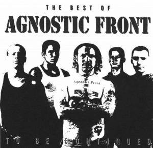 Agnostic Front: To Be Continued - The Best Of - Cover