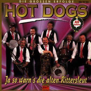 Hot Dogs: Ja So Warn's Die Alten Rittersleut' - Cover
