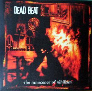 Cover - Dead Beat: Innocence Of Nihilism, The