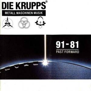Die Krupps: Metall Maschinen Musik - 91-81 Past Forward - Cover