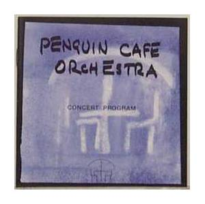 Cover - Penguin Cafe Orchestra: Concert Program