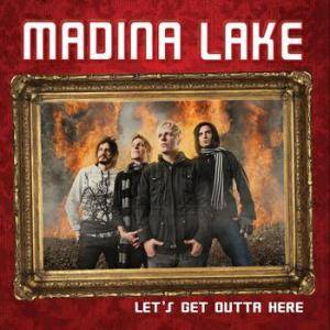 Cover - Madina Lake: Let's Get Outta Here