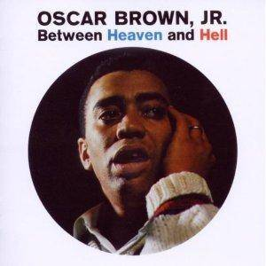 Cover - Oscar Brown Jr.: Between Heaven And Hell