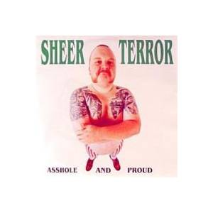 Cover - Sheer Terror: Asshole & Proud