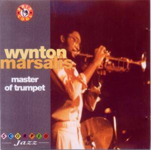 Cover - Wynton Marsalis: Master Of Trumpet