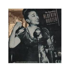 Cover - Alberta Hunter: Legendary Alberta Hunter - The London Sessions 1934, The