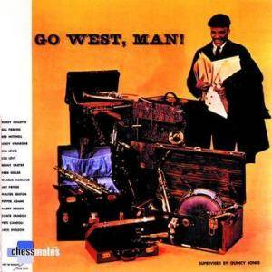 Cover - Quincy Jones: Go West, Man!